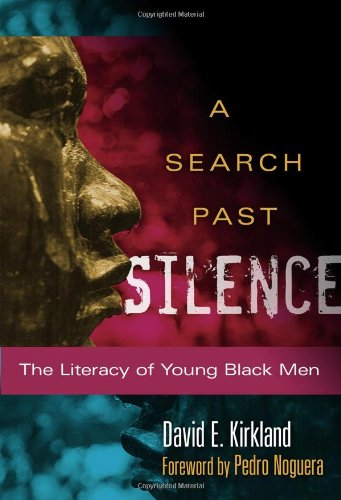 A Search Past Silence The Literacy of Young Black Men